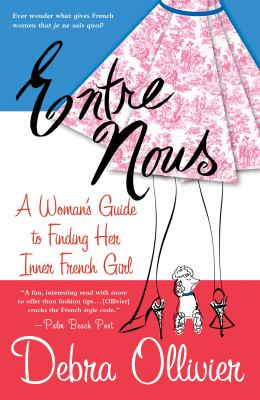 Entre Nous: A Woman's Guide to Finding Her Inner French Girl 9780312308773