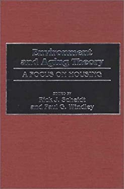 Environment and Aging Theory: A Focus on Housing 9780313283895