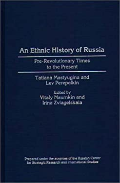 An Ethnic History of Russia: Pre-Revolutionary Times to the Present
