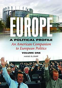 Europe, a Political Profile: An American Companion to European Politics 9780313391811