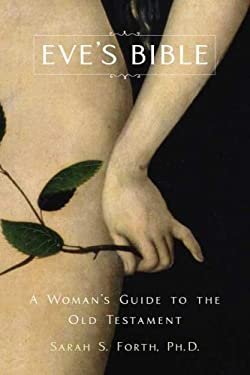 Eve's Bible: A Woman's Guide to the Old Testament 9780312341039