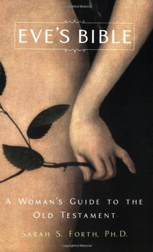 Eve's Bible: A Woman's Guide to the Old Testament 9780312565183