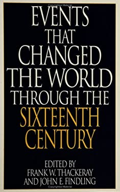 Events That Changed the World Through the Sixteenth Century 9780313290794