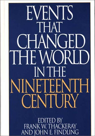 Events That Changed the World in the Nineteenth Century 9780313290763