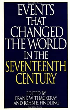 Events That Changed the World in the Seventeenth Century 9780313290787