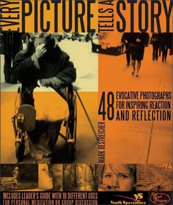 Every Picture Tells a Story: 48 Evocative Photographs for Inspiring Reaction and Reflection 9780310241966