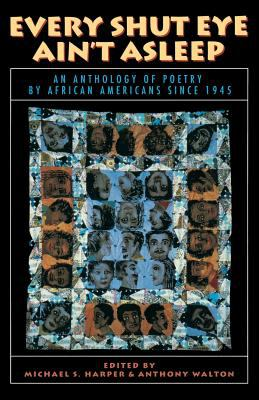 Every Shut Eye Ain't Asleep: An Anthology of Poetry by African Americans Since 1945 9780316347105