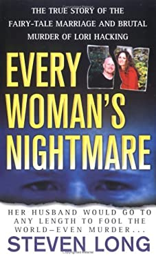 Every Woman's Nightmare: The Fairytale Marriage and Brutal Murder of Lori Hacking 9780312937416