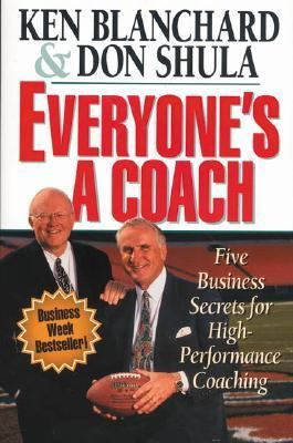 Everyone's a Coach: Five Business Secrets for High Performance Coaching 9780310208150