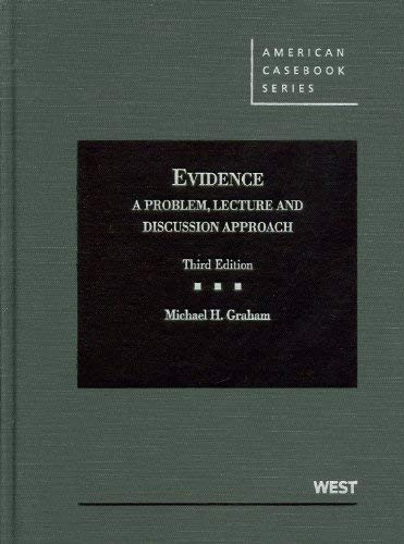 Graham's Evidence: A Problem, Lecture and Discussion Approach, 3D 9780314273581