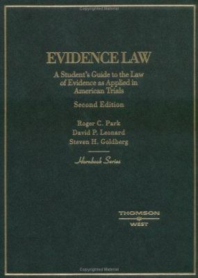 Evidence Law: A Student's Guide to the Law of Evidence as Applied in American Trials 9780314144010