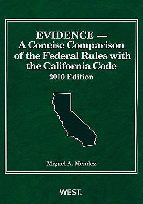 Evidence: A Concise Comparison of the Federal Rules with the California Code 9780314262127
