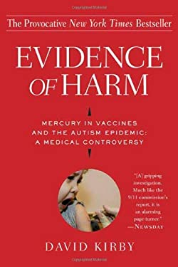 Evidence of Harm: Mercury in Vaccines and the Autism Epidemic: A Medical Controversy 9780312326449