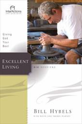 Excellent Living: Giving God Your Best 894441