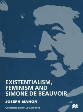 Existentialism, Feminism and Simone de Beauvoir 9780312176068