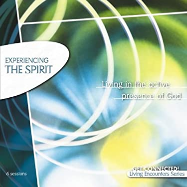 Experiencing the Spirit: Living in the Active Presence of God 9780310227069