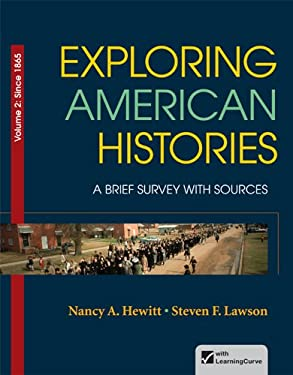 Exploring American Histories, Volume 2: A Brief Survey with Sources 9780312410018