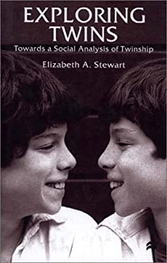 Exploring Twins: Towards a Social Analysis of Twinship 9780312235383