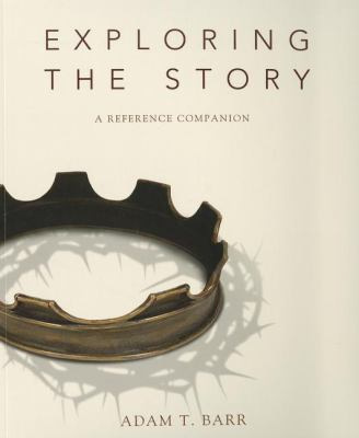 Exploring the Story: A Reference Companion 9780310326991