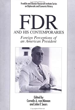 FDR and His Contemporaries: Foreign Perceptions of an American President 9780312067120