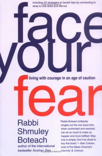 Face Your Fear: Living with Courage in an Age of Caution 9780312326739
