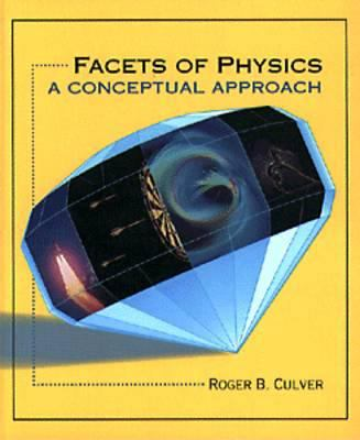 Facets of Physics: A Conceptual Apprach. 9780314009692