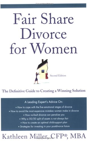 Fair Share Divorce for Women: The Definitive Guide to Creating a Winning Solution 9780312354329