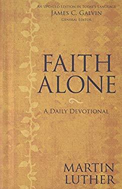 Faith Alone: A Daily Devotional 9780310265368