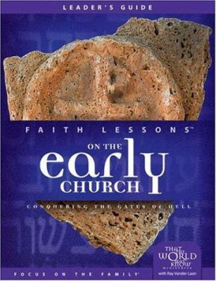 Faith Lessons on the Early Church (Church Vol. 5) Leader's Guide: Conquering the Gates of Hell 9780310679684