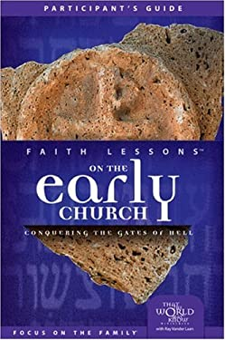 Faith Lessons on the Early Church (Church Vol. 5) Participant's Guide: Conquering the Gates of Hell 9780310679691