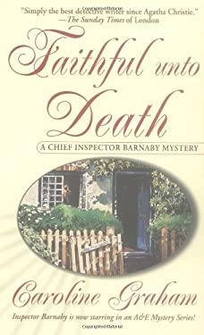 Faithful Unto Death: A Chief Inspector Barnaby Novel 9780312972950