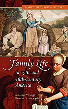 Family Life in 17th- And 18th-Century America 9780313331992