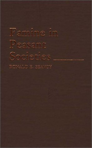 Famine in Peasant Societies. 9780313251306
