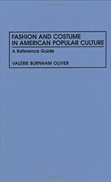 Fashion and Costume in American Popular Culture: A Reference Guide 9780313294129