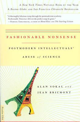 Fashionable Nonsense: Postmodern Intellectuals' Abuse of Science 9780312204075