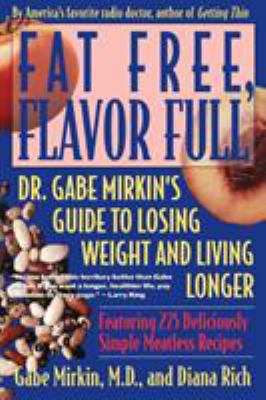 Fat Free, Flavor Full: Dr. Gabe Mirkin's Guide to Losing Weight & Living Longer 9780316574730