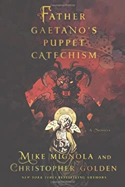 Father Gaetano's Puppet Catechism: A Novella 9780312644741