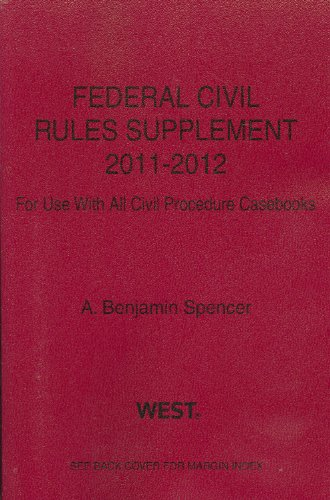 Federal Civil Rules Supplement: For Use with All Civil Procedure Casebooks 9780314275257