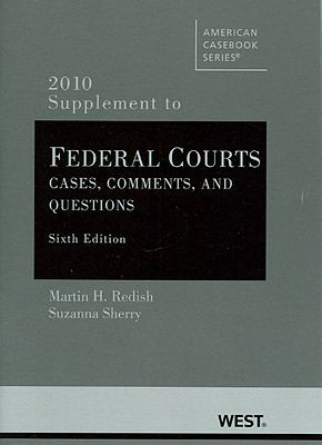 Federal Courts: Cases, Comments, and Questions, 6th, 2010 Supplement 9780314263926
