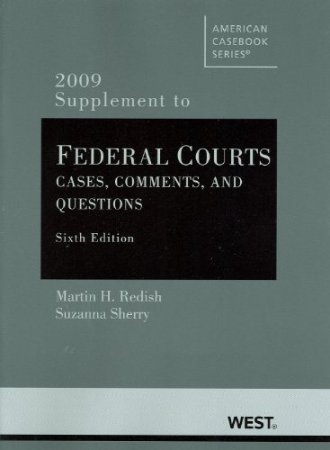 Federal Courts, 2009 Supplement: Cases, Comments, and Questions 9780314911407