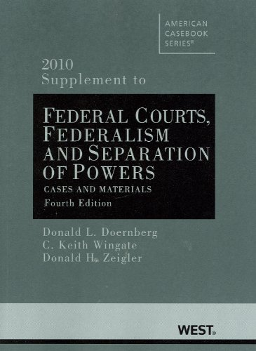 Federal Courts, Federalism and Separation of Powers, Cases and Materials, 4th, 2010 Supplement 9780314263919