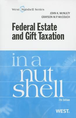 Federal Estate and Gift Taxation in a Nutshell 9780314276407