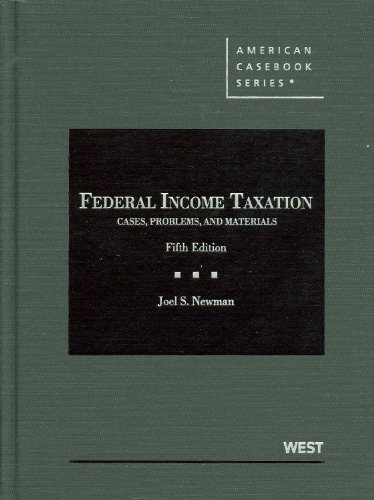 Federal Income Taxation: Cases, Problems, and Materials 9780314271716