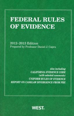Federal Rules of Evidence, 2012-2013 [With The Federal Rules of Evidence Map]