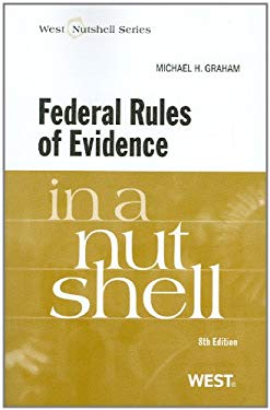 Federal Rules of Evidence in a Nutshell 9780314273659