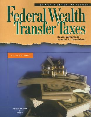 Federal Wealth Transfer Taxes 9780314153159