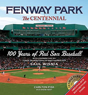 Fenway Park: The Centennial: 100 Years of Red Sox Baseball [With DVD]
