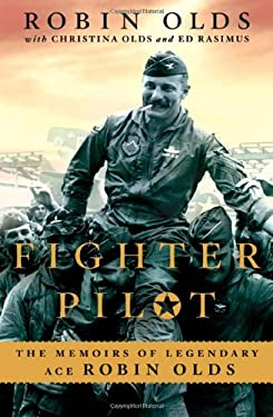 Fighter Pilot: The Memoirs of Legendary Ace Robin Olds 9780312560232