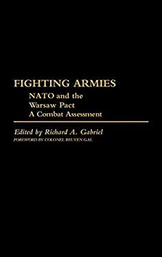 Fighting Armies: NATO and the Warsaw Pact: A Combat Assessment 9780313239038