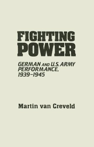 Fighting Power: German and U.S. Army Performance, 1939-1945 9780313091575